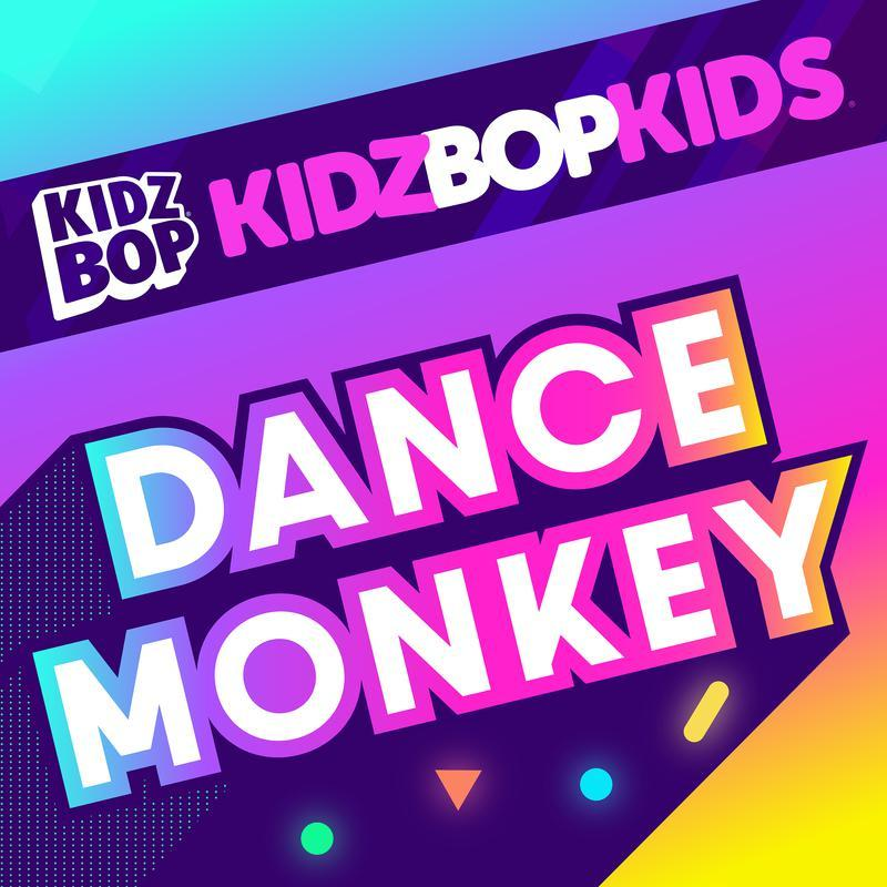 Dance Monkey - Kidz Bop Kids - 专辑 - 网易云音乐